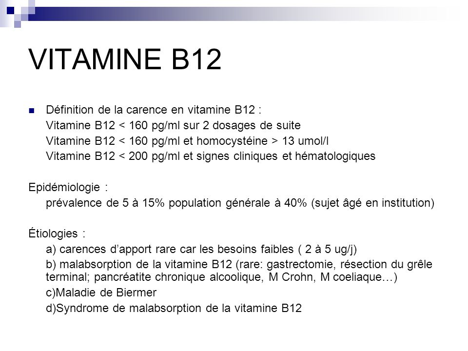 VITAMINE B12 Définition de la carence en vitamine B12 :