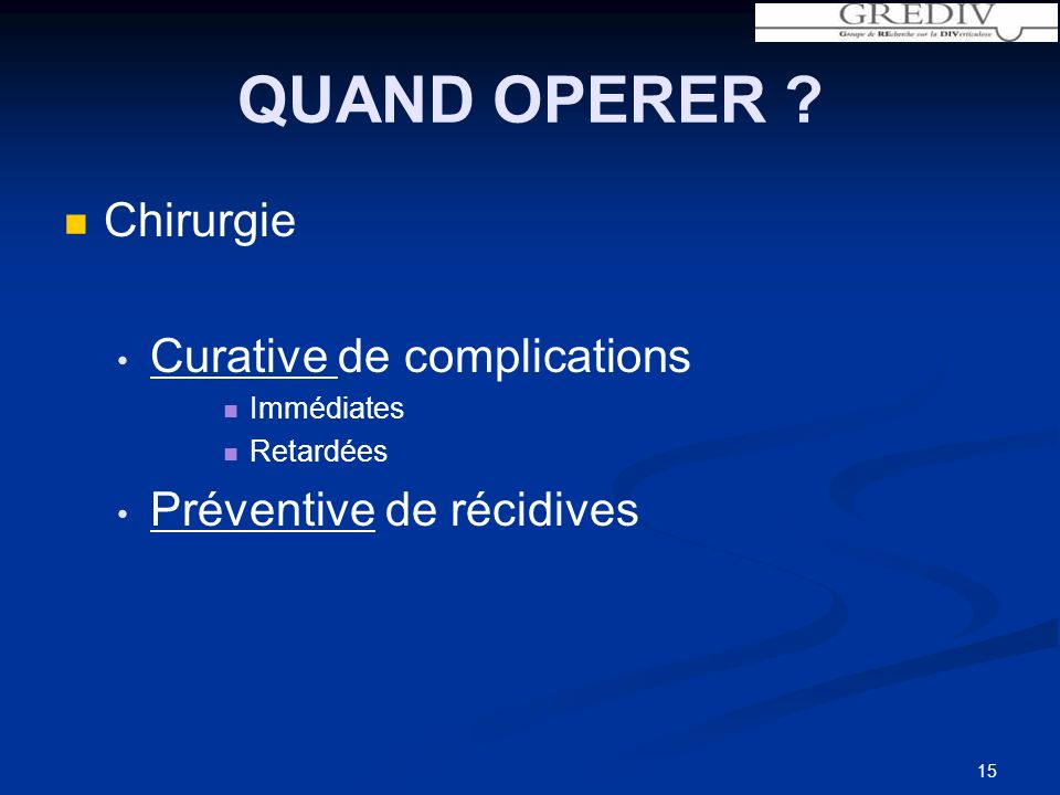 QUAND OPERER Chirurgie Curative de complications