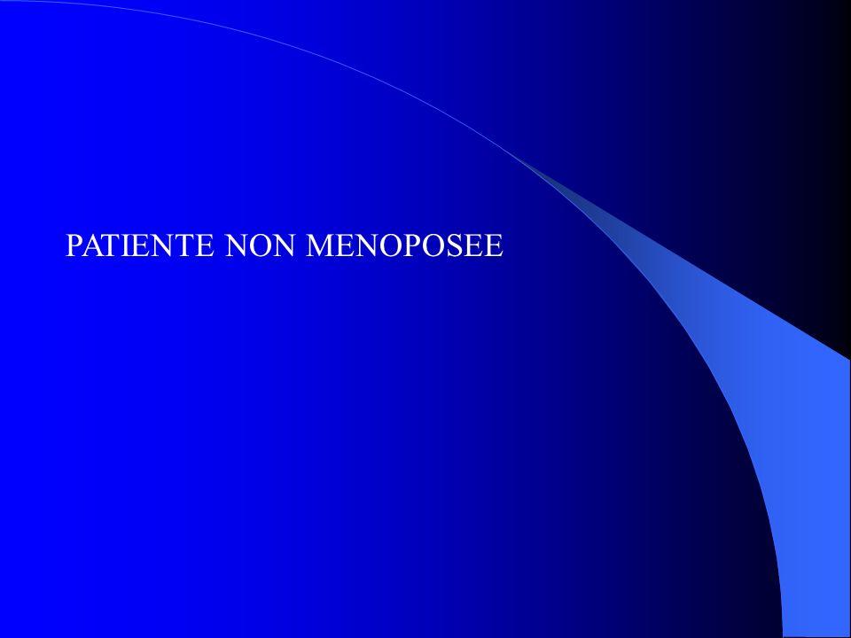 PATIENTE NON MENOPOSEE