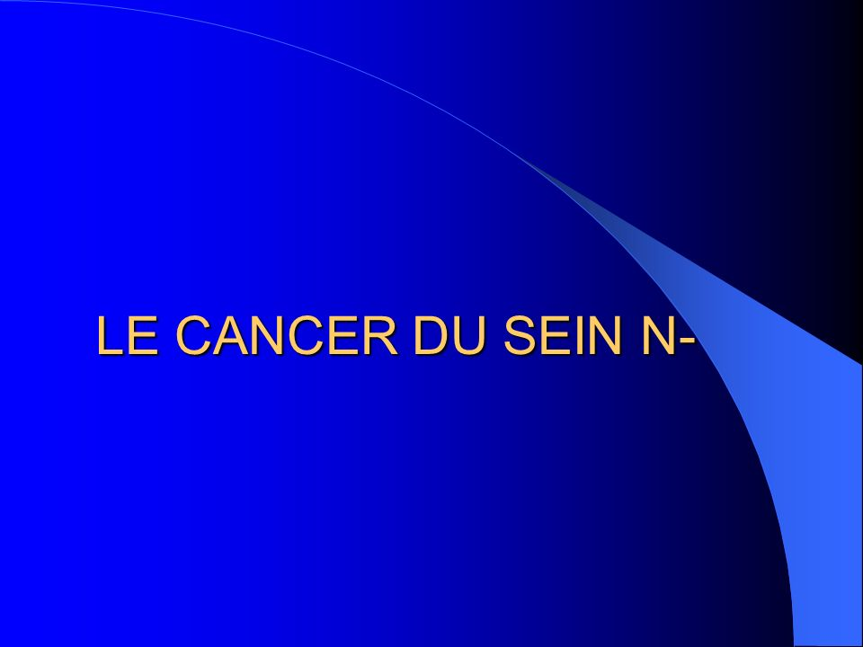 LE CANCER DU SEIN N-