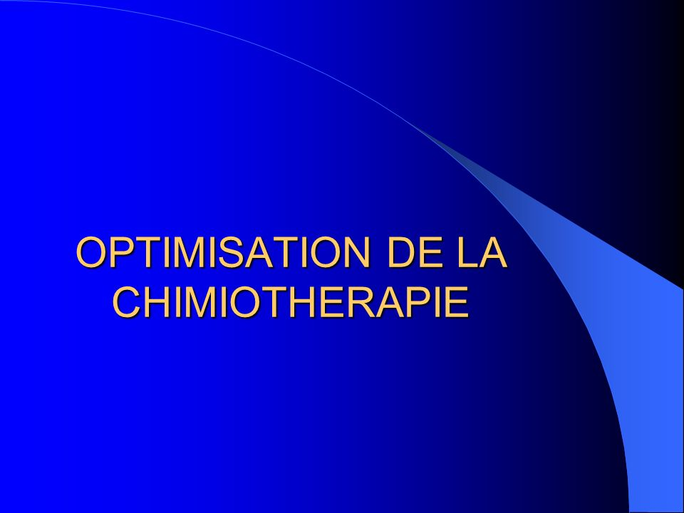 OPTIMISATION DE LA CHIMIOTHERAPIE