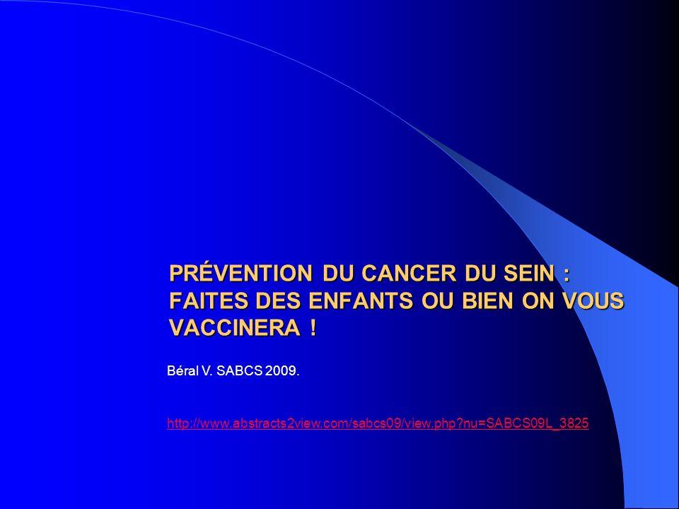 PRÉVENTION DU CANCER DU SEIN : FAITES DES ENFANTS OU BIEN ON VOUS VACCINERA !