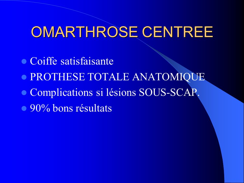 OMARTHROSE CENTREE Coiffe satisfaisante PROTHESE TOTALE ANATOMIQUE