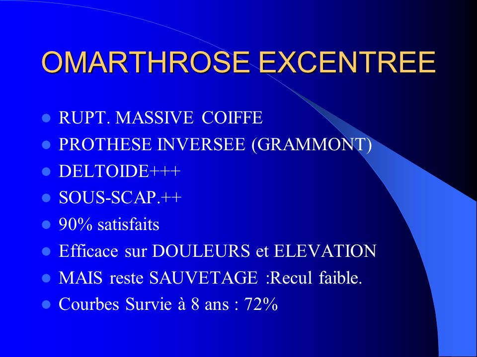OMARTHROSE EXCENTREE RUPT. MASSIVE COIFFE PROTHESE INVERSEE (GRAMMONT)