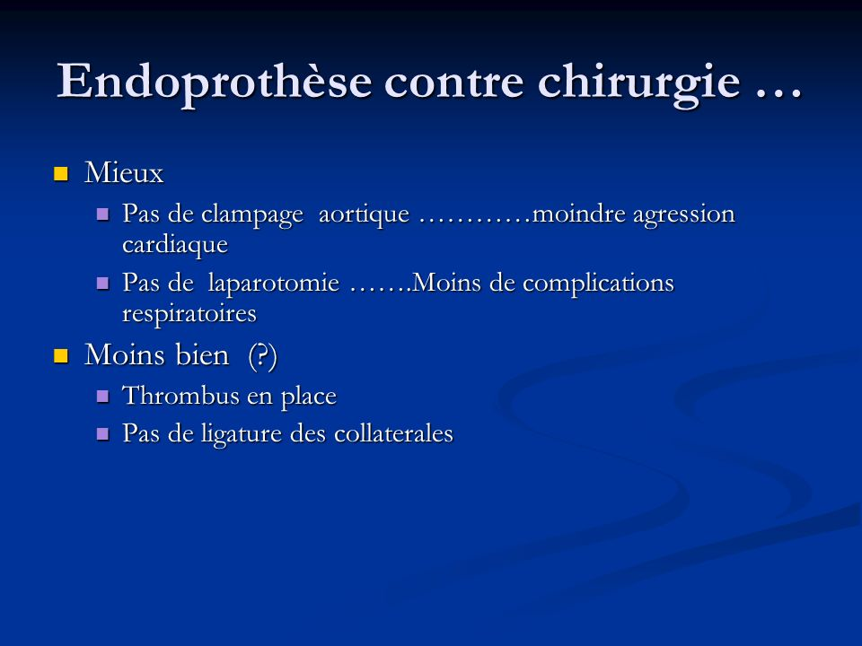 Endoprothèse contre chirurgie …