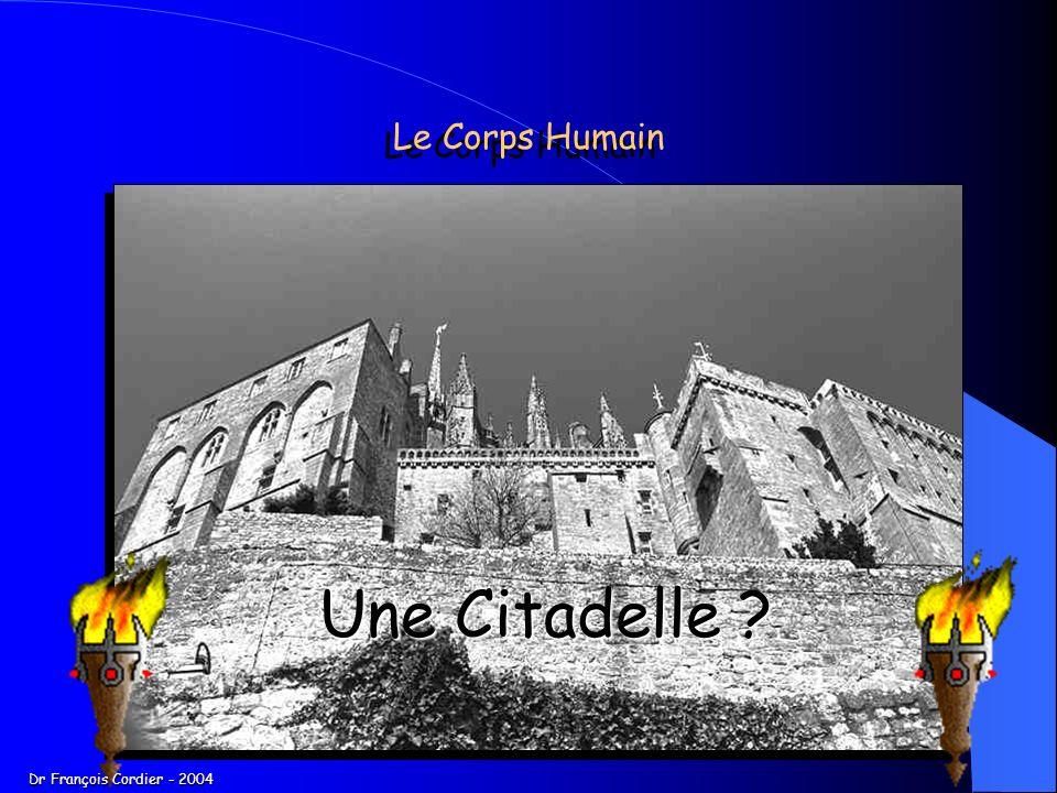 Le Corps Humain Une Citadelle Dr François Cordier - 2004