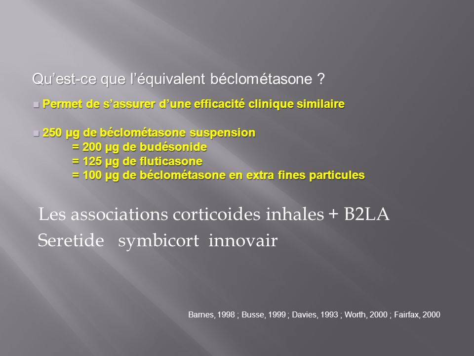Les associations corticoides inhales + B2LA