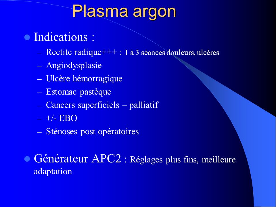 Plasma argon Indications :