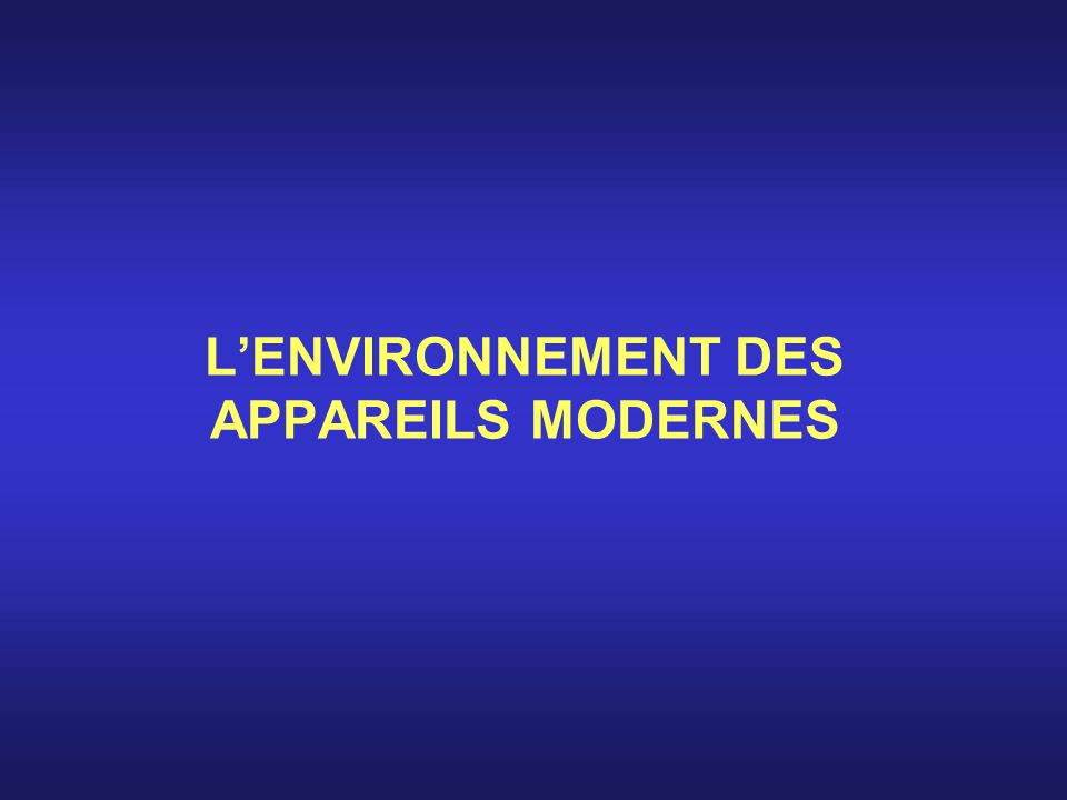 L'ENVIRONNEMENT DES APPAREILS MODERNES