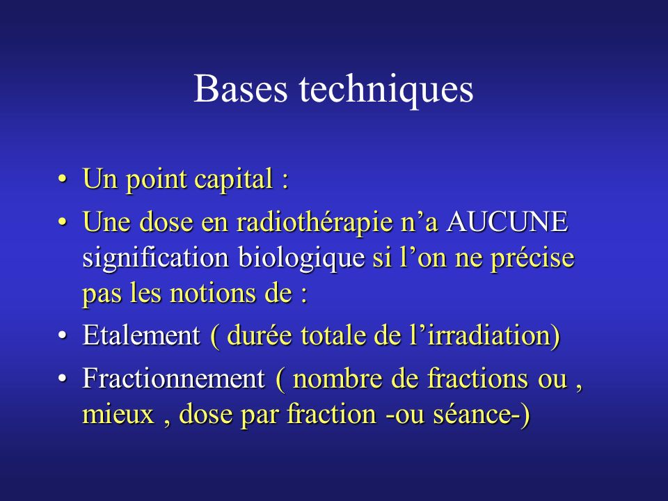 Bases techniques Un point capital :
