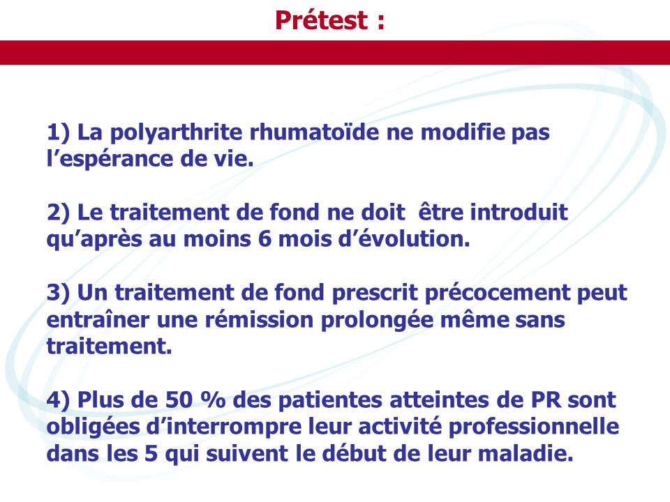 Prétest : 1) La polyarthrite rhumatoïde ne modifie pas l'espérance de vie.