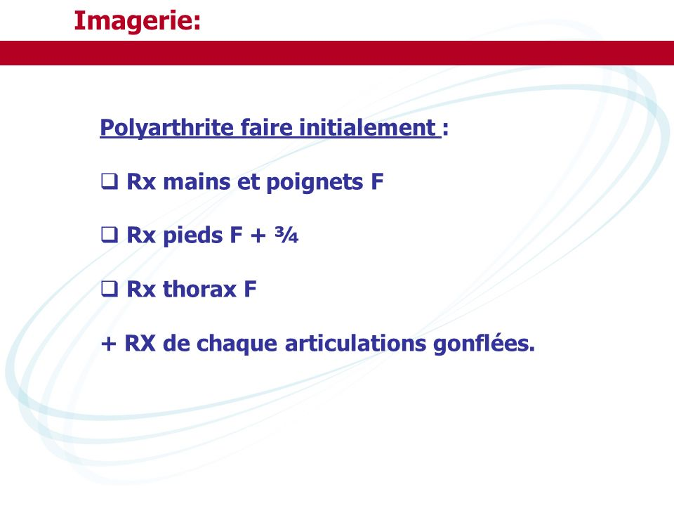 Imagerie: Polyarthrite faire initialement : Rx mains et poignets F