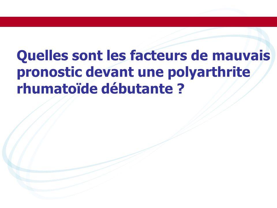 Quelles sont les facteurs de mauvais pronostic devant une polyarthrite rhumatoïde débutante