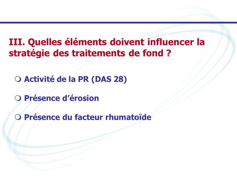 III. Quelles éléments doivent influencer la stratégie des traitements de fond