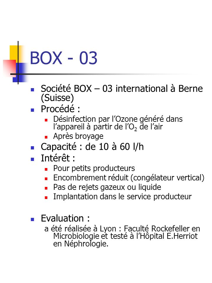 BOX - 03 Société BOX – 03 international à Berne (Suisse) Procédé :
