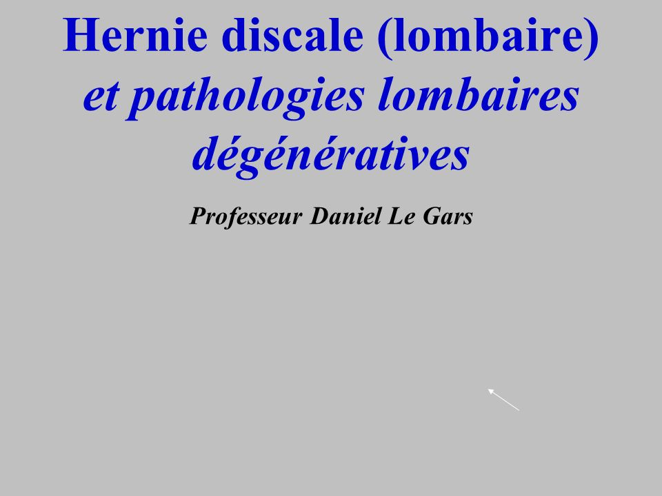 Hernie discale (lombaire) et pathologies lombaires dégénératives