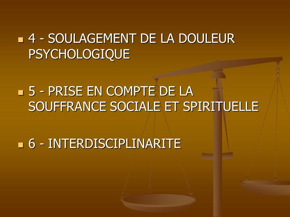 4 - SOULAGEMENT DE LA DOULEUR PSYCHOLOGIQUE