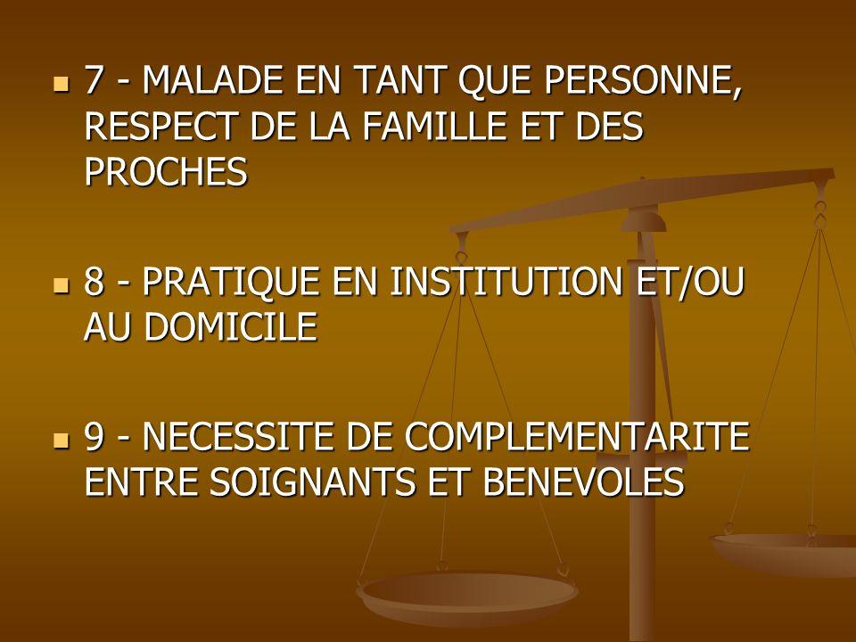 7 - MALADE EN TANT QUE PERSONNE, RESPECT DE LA FAMILLE ET DES PROCHES