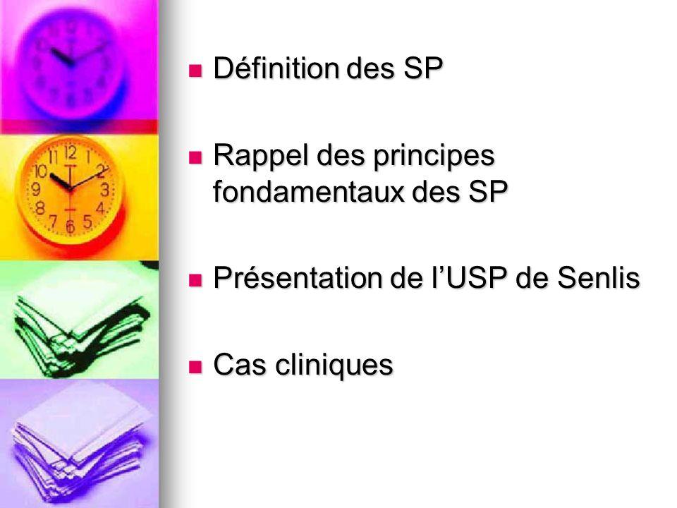 Définition des SP Rappel des principes fondamentaux des SP.