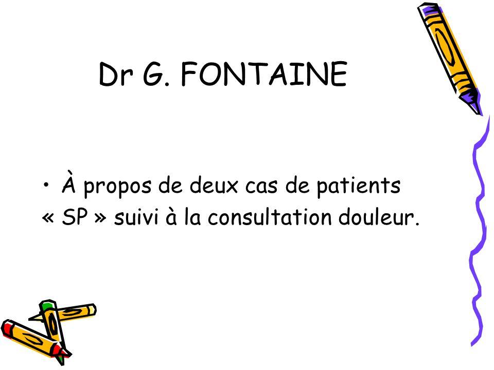 Dr G. FONTAINE À propos de deux cas de patients