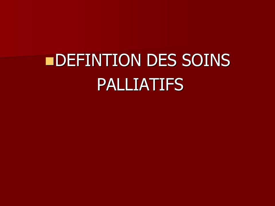 DEFINTION DES SOINS PALLIATIFS
