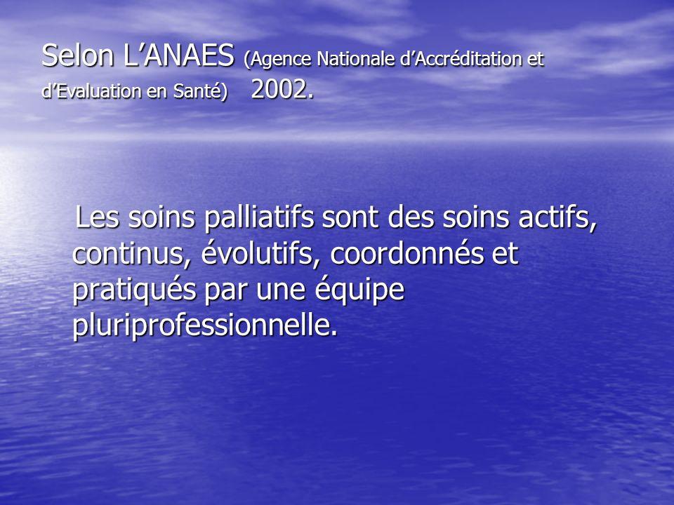Selon L'ANAES (Agence Nationale d'Accréditation et d'Evaluation en Santé) 2002.