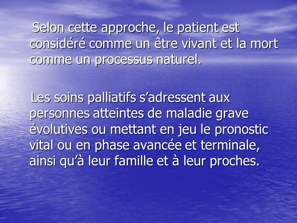 Selon cette approche, le patient est considéré comme un être vivant et la mort comme un processus naturel.
