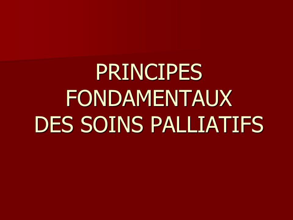 PRINCIPES FONDAMENTAUX DES SOINS PALLIATIFS
