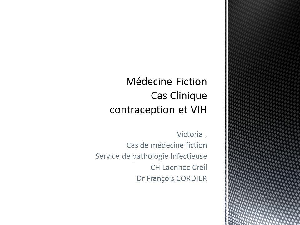Médecine Fiction Cas Clinique contraception et VIH