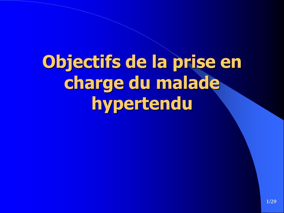 Objectifs de la prise en charge du malade hypertendu