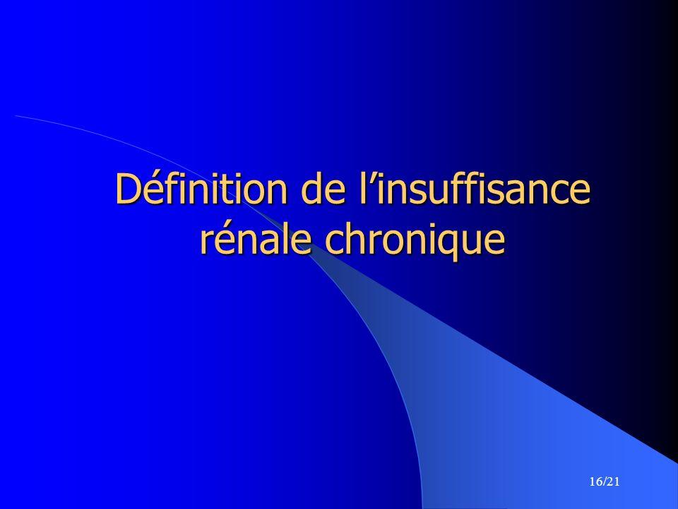 Définition de l'insuffisance rénale chronique