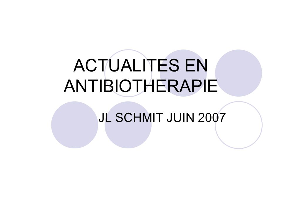 ACTUALITES EN ANTIBIOTHERAPIE