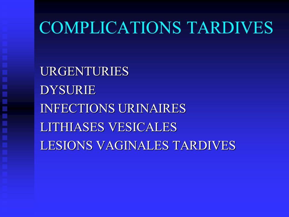 COMPLICATIONS TARDIVES