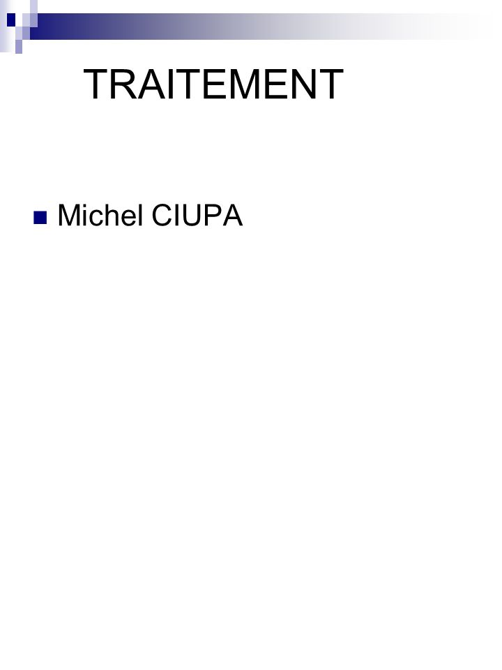 TRAITEMENT Michel CIUPA