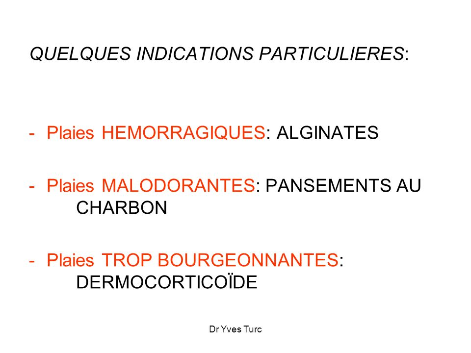 QUELQUES INDICATIONS PARTICULIERES: