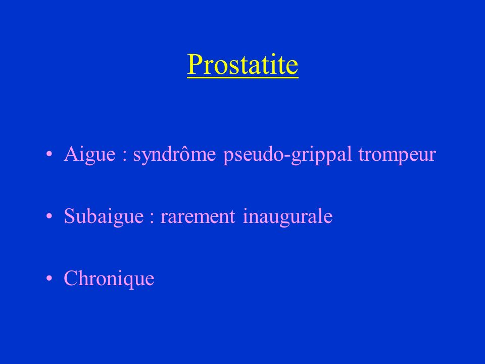 Prostatite Aigue : syndrôme pseudo-grippal trompeur