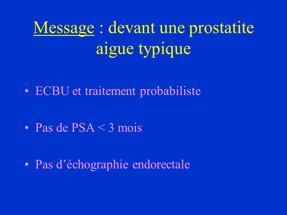 Message : devant une prostatite aigue typique
