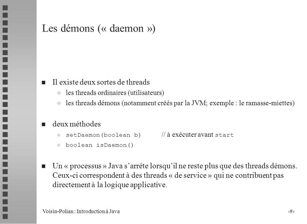 Les démons (« daemon ») Il existe deux sortes de threads deux méthodes