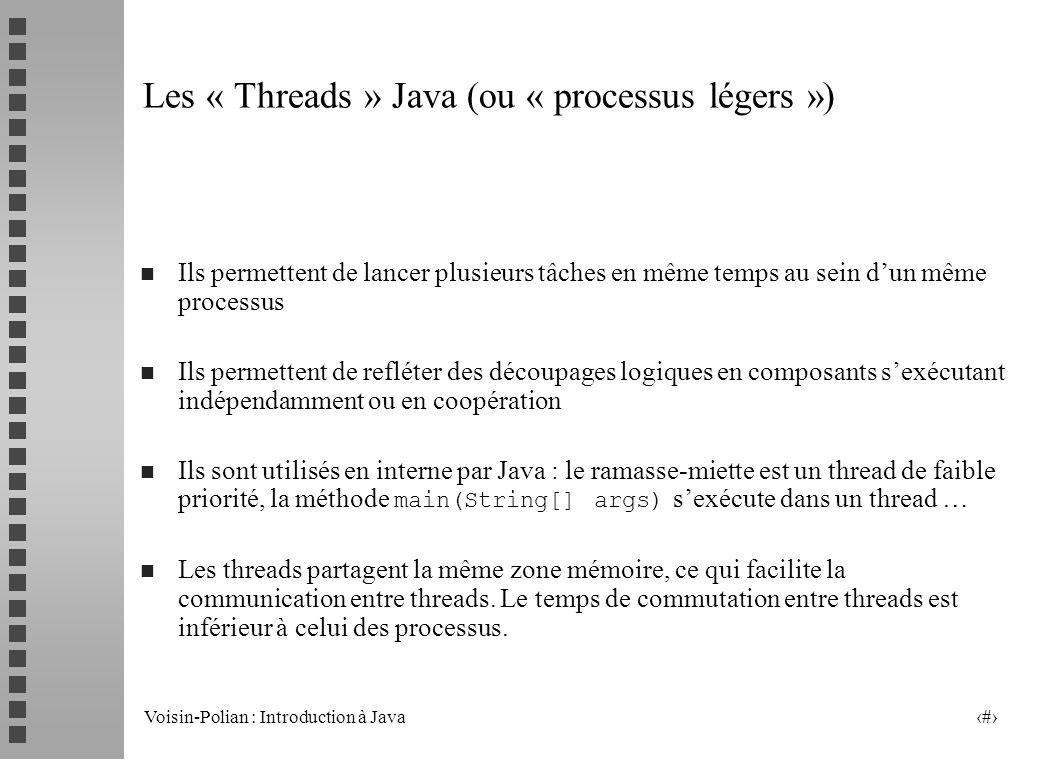 Les « Threads » Java (ou « processus légers »)