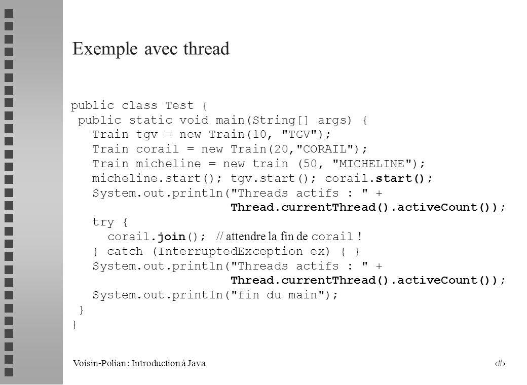 Exemple avec thread public class Test {