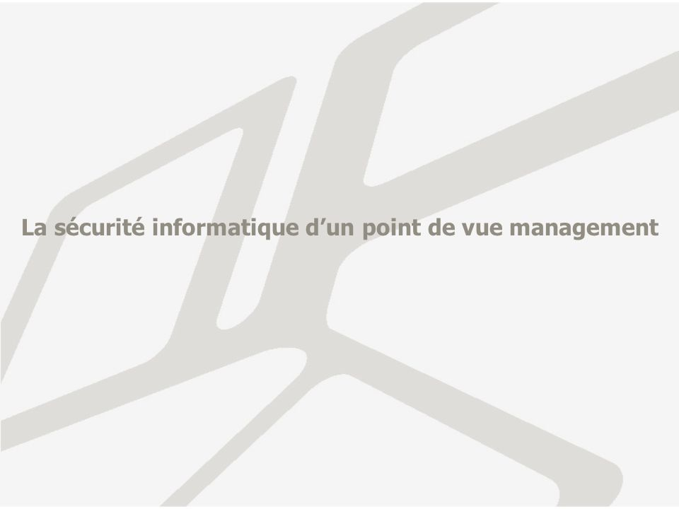 La sécurité informatique d'un point de vue management