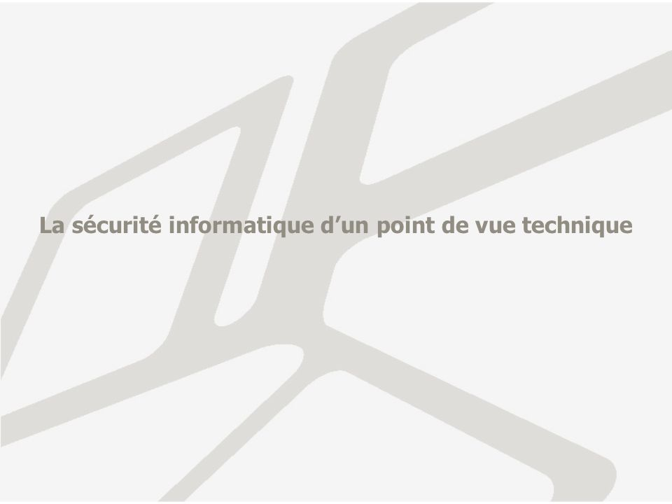 La sécurité informatique d'un point de vue technique