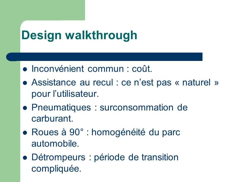 Design walkthrough Inconvénient commun : coût.
