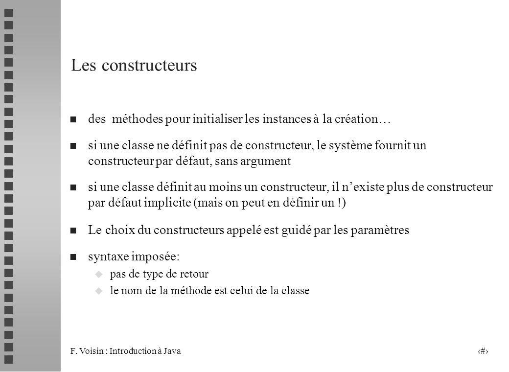 Les constructeurs des méthodes pour initialiser les instances à la création…