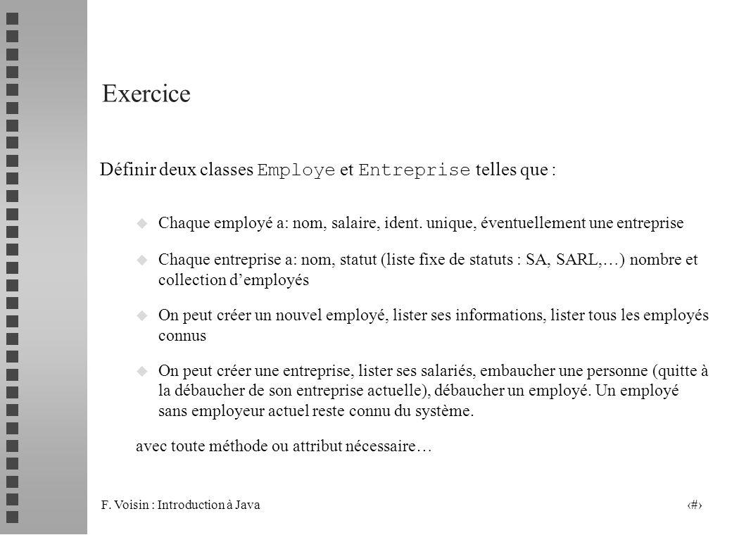 Exercice Définir deux classes Employe et Entreprise telles que :