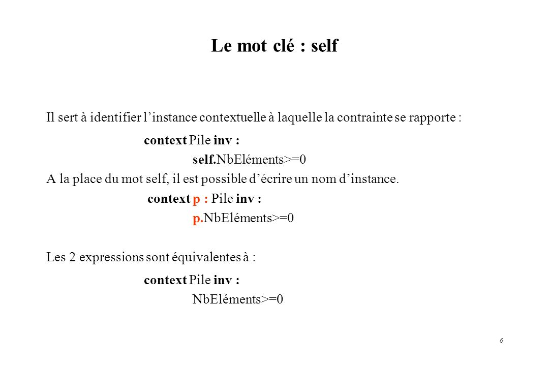 Le mot clé : selfIl sert à identifier l'instance contextuelle à laquelle la contrainte se rapporte :