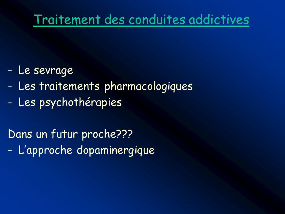Traitement des conduites addictives