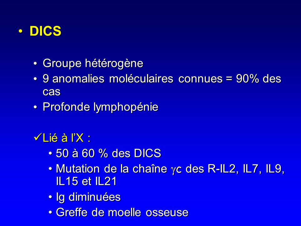 DICS Groupe hétérogène 9 anomalies moléculaires connues = 90% des cas