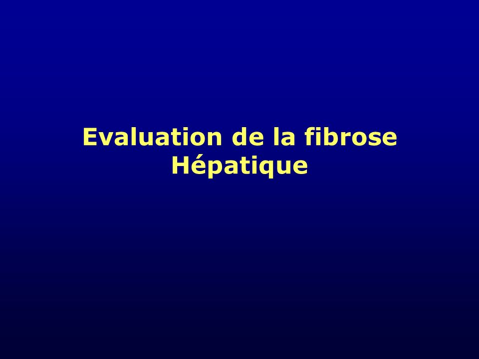 Evaluation de la fibrose Hépatique