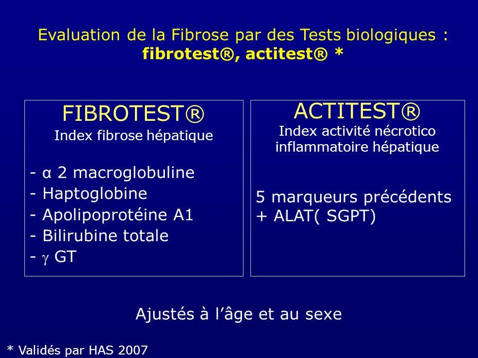 Evaluation de la Fibrose par des Tests biologiques : fibrotest®, actitest® *